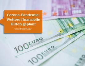 Corona-Pandemie: Weitere finanzielle Hilfen geplant