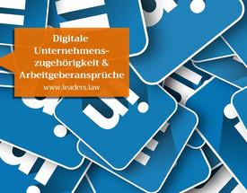 Digitale Unternehmenszugehörigkeit und Arbeitgeberansprüche